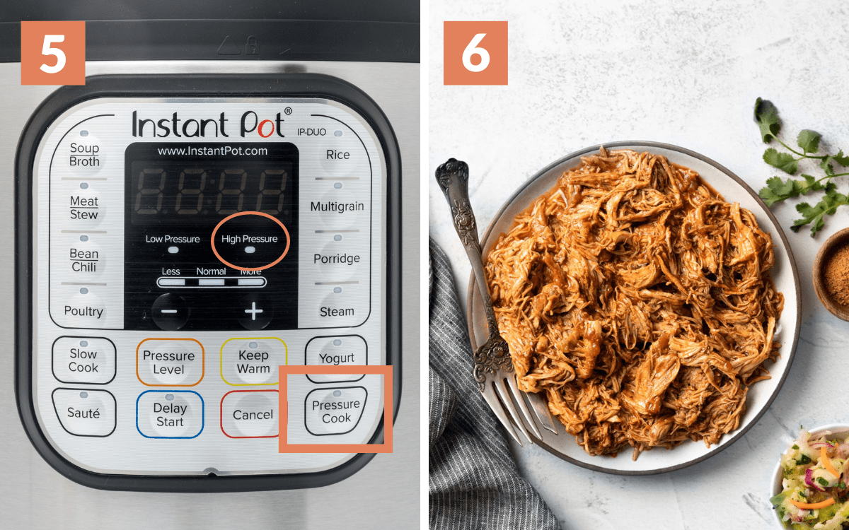 steps 5 & 6 instant pot with pressure cook highlighted overhead of shredded chicken in a bowl